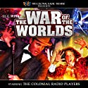 The War of the Worlds (Dramatized)  by M. J. Elliott, H. G. Wells Narrated by David Ault, Fred Robbins, J. T. Turner,  The Colonial Radio Players