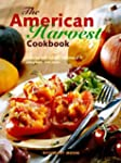 The American Harvest Cookbook: Cookin...