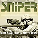Sniper: American Single-Shot Warriors in Iraq and Afghanistan Audiobook by Gina Cavallaro, Matt Larsen Narrated by Jo Anna Perrin, Johnny Heller