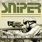 Sniper: American Single-Shot Warriors in Iraq and Afghanistan | Gina Cavallaro,Matt Larsen