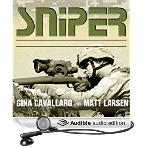 Sniper: American Single-Shot Warriors in Iraq and Afghanistan (Unabridged)