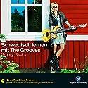 Schwedisch lernen mit The Grooves: Groovy Basics Hörbuch von Eva Brandecker Gesprochen von: Pia Friedhill, Katja Liebing, Petter Bjällö