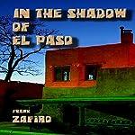 In the Shadow of El Paso | Frank Zafiro