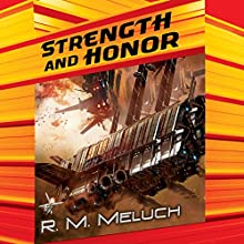 Strength and Honor: Tour of the Merrimack, Book 4 Audiobook by R.M. Meluch Narrated by John Glouchevitch