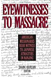 img - for Eyewitnesses to Massacre: American Missionaries Bear Witness to Japanese Atrocities in Nanjing (East Gate Book) by Zhang Kaiyuan (2001-02-04) book / textbook / text book