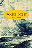 Image of Roughing It: Illustrated