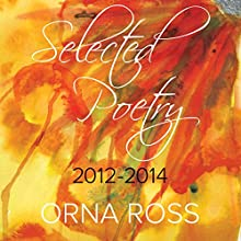 Selected Poetry: 2012-2014 (       UNABRIDGED) by Orna Ross Narrated by Orna Ross