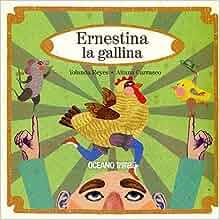 ERNESTINA, LA GALLINA (Spanish Edition): Yolanda/Carrasco, Aitana