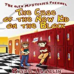 The Case of the New Kid on the Block: The Alex Mysteries Prequel | Barb Asselin