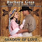 Shadow of Love: Love Changes Everything!  | [Barbara Goss]