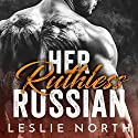 Her Ruthless Russian: Karev Brothers, Volume 1 Audiobook by Leslie North Narrated by D. C. Cole