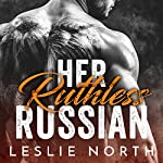 Her Ruthless Russian: Karev Brothers, Volume 1 | Leslie North