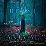 The Beast Is an Animal | Peternelle van Arsdale