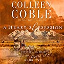 A Heart's Obsession Audiobook by Colleen Coble Narrated by Devon O'Day