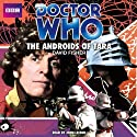 Doctor Who: The Androids of Tara (       UNABRIDGED) by David Fisher Narrated by John Leeson