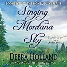 Singing Montana Sky Audiobook by Debra Holland Narrated by Lara Asmundson