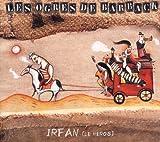 echange, troc Les Ogres De Barback - Irfan (Le Héros)