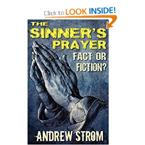 THE SINNER'S PRAYER - FACT or FICTION?- How to get Saved the Bible Way