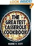 The Greatest Casserole Cookbook (Cass...