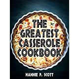 """The Greatest Casserole Cookbook (Casserole Recipes): Easy Casserole Recipes and Casserole Dishes (Kindle Edition)By Hannie P. Scott        Buy new: $2.99    Customer Rating:     First tagged """"cookbook"""" by HPZ"""