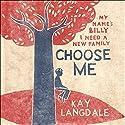 Choose Me Hörbuch von Kay Langdale Gesprochen von: Alison Campbell