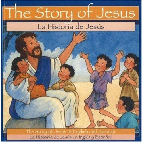 The Story of Jesus = LA Historia De Jesus