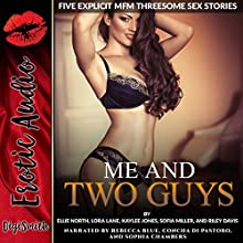 Me and Two Guys: Five Explicit MFM Threesome Sex Stories Audiobook by Ellie North, Lora Lane, Kaylee Jones, Sofia Miller, Riley Davis Narrated by Rebecca Blue, Concha di Pastoro, Sophia Chambers
