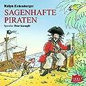 Sagenhafte Piraten Hörbuch von Ralph Erdenberger Gesprochen von: Peter Kaempfe