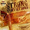 Strong Convictions: Emmett Strong Westerns Book 1 (       UNABRIDGED) by GP Hutchinson Narrated by Alex Zonn