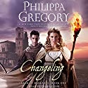 Changeling: Order of Darkness, Book 1 (       UNABRIDGED) by Philippa Gregory Narrated by Charlie Cox