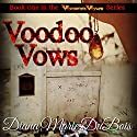 Voodoo Vows Audiobook by Diana Marie DuBois Narrated by Kat Marlowe