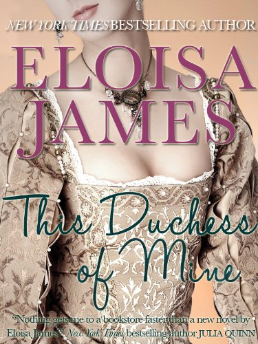 Eloisa James - This Duchess of Mine (Desperate Duchesses) (English Edition)