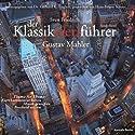 Gustav Mahler (Der Klassik(ver)führer) Hörbuch von Sven Friedrich Gesprochen von: Hans-Jürgen Schatz