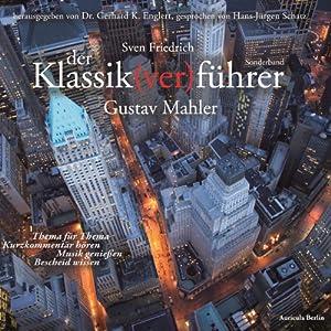 Gustav Mahler (Der Klassik(ver)führer) Hörbuch
