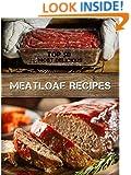 Top 50 Most Delicious Meatloaf Recipes (Recipe Top 50's Book 74)