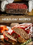 Top 50 Most Delicious Meatloaf Recipe...