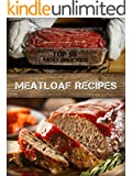 Top 50 Most Delicious Meatloaf Recipes (Recipe Top 50's Book 74)