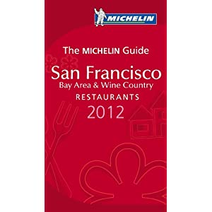 Michelin Guide San Francisco 2012: Restaurants & Hotels (Michelin Red Guide San Francisco)
