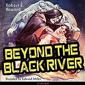 Beyond the Black River | Robert E. Howard