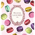 Macarons: The Recipes: by Ladur�e