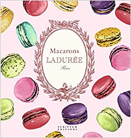 Macarons: the Recipes: By Laduree Hardcover – October 6, 2014