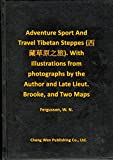 img - for Adventure Sport And Travel Tibetan Steppes (      ). With Illustrations from photographs by the Author and Late Lieut. Brooke, and Two Maps book / textbook / text book