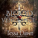 Blood Vengeance: Blood Curse Series, Book 7 Audiobook by Tessa Dawn Narrated by Eric G. Dove