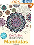 Dot To Dot Mindfulness Mandalas: Rela...