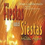 Fiestas and Siestas Miles Apart | Alan Cuthbertson