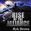 Rise of the Alliance: Frontiers Saga, Book 12 Audiobook by Ryk Brown Narrated by Jeffrey Kafer