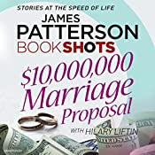 $10,000,000 Marriage Proposal: BookShots | James Patterson