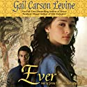 Ever (       UNABRIDGED) by Gail Carson Levine Narrated by Jenna Lamia, Oliver Wyman