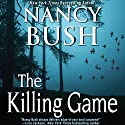 The Killing Game Audiobook by Nancy Bush Narrated by Kate Udall