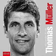 Thomas Müller (       ungekürzt) von Alexander Kords Gesprochen von: Denk Andreas